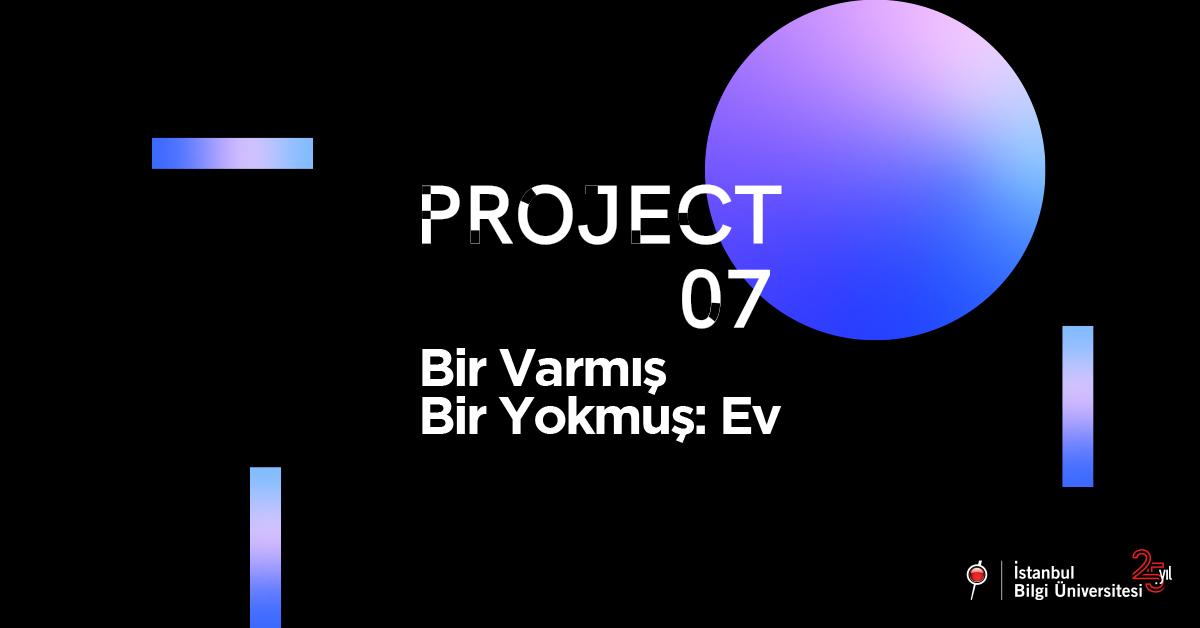 """""""Yaratıcı öğrenci festivali"""" Project '07 ev temasıyla devam ediyor."""
